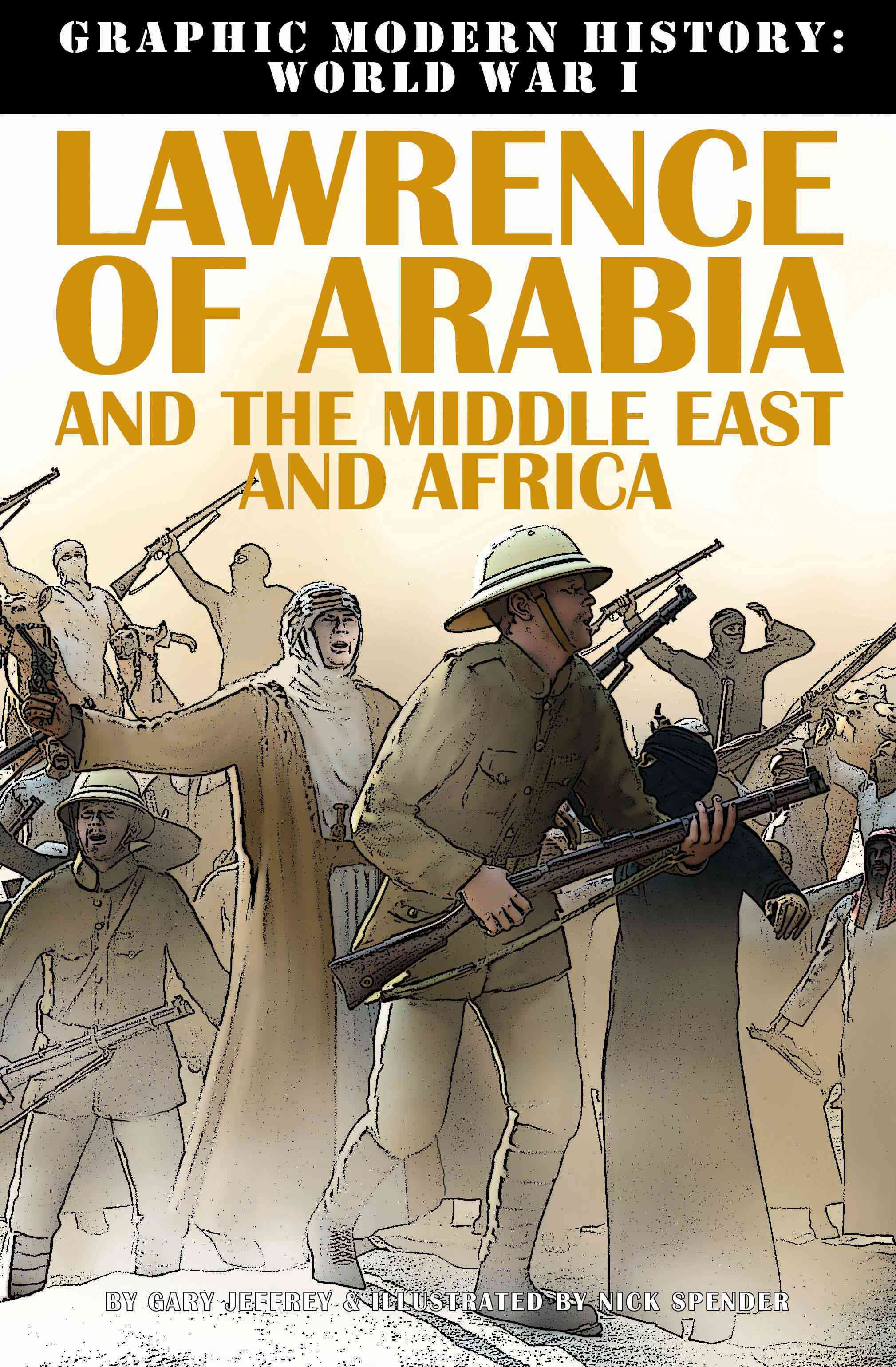 Lawrence of Arabia and the Middle East and Africa By Jeffrey, Gary/ Spender, Nick